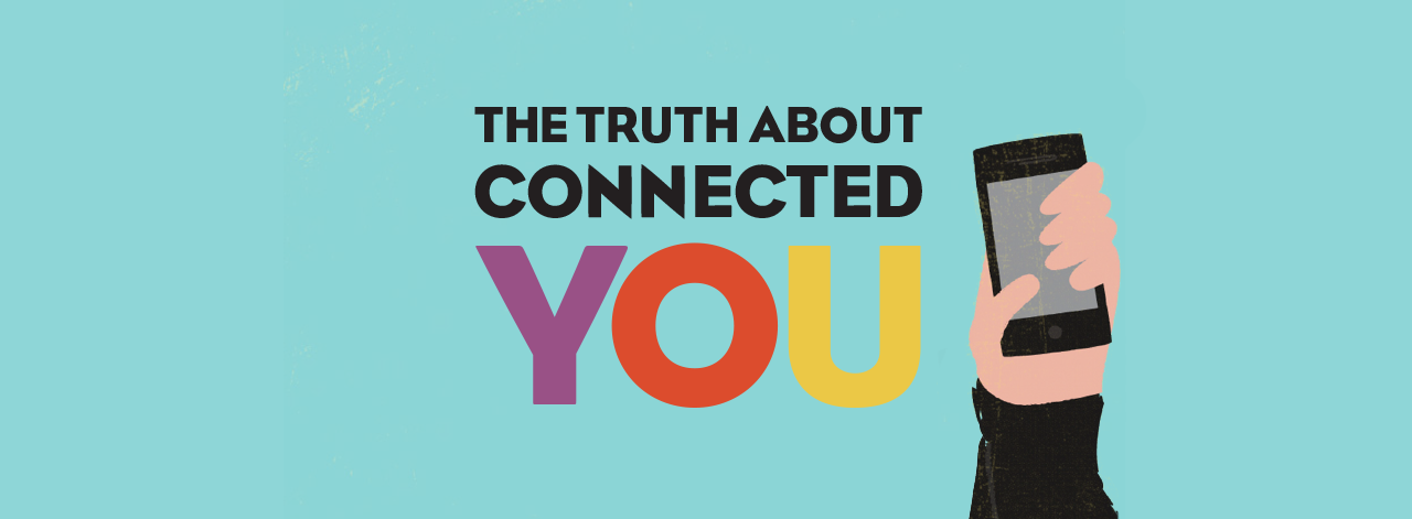 Truth About <span>Connected you</span>