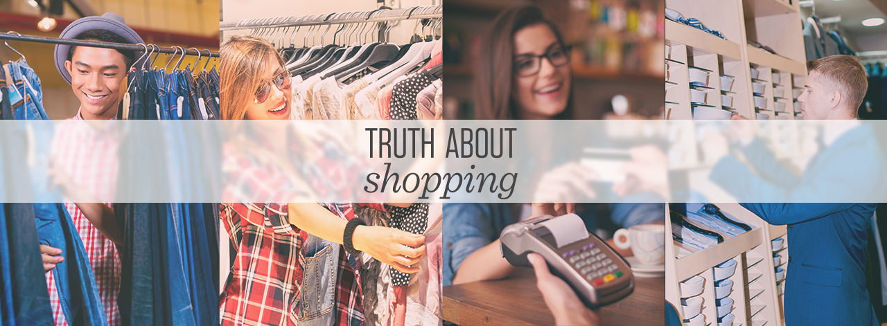Truth About <span>Shopping</span>
