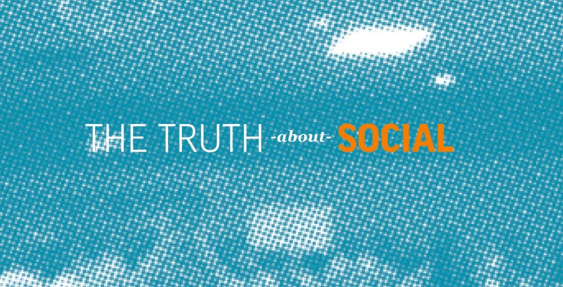 TRUTH ABOUT <span>SOCIAL</span>